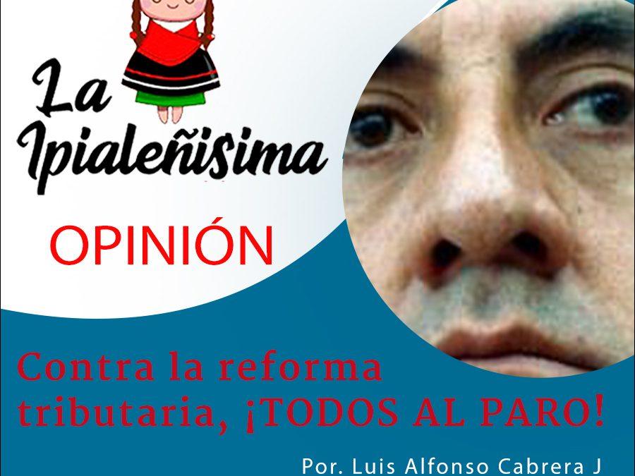 Contra la reforma tributaria ¡TODOS AL PARO!