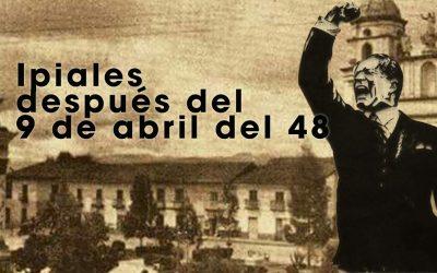 IPIALES DESPUES DEL 9 DE ABRIL DEL 48
