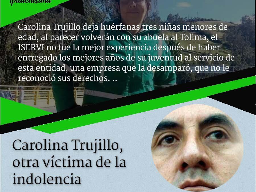 Carolina Trujillo, otra víctima de la indolencia