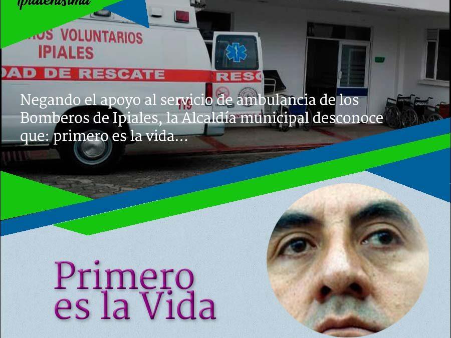 Negando el apoyo al servicio de ambulancia de los Bomberos de Ipiales, la Alcaldía municipal desconoce que primero es la vida