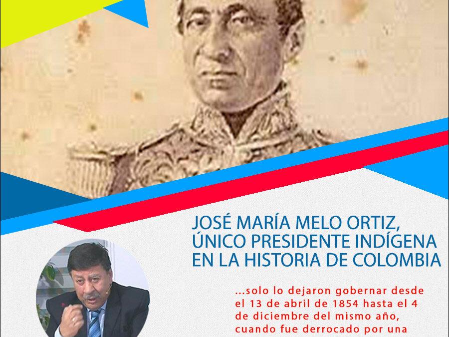 José María Melo Ortiz, único presidente indígena en la historia de Colombia